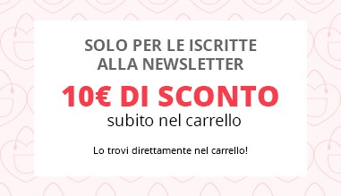 10€ di sconto subito, iscriversi alla newsletter conviene!